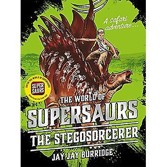 Supersaurs 2 - The Stegosorcerer by Jay Jay Burridge - 9781786968098 B