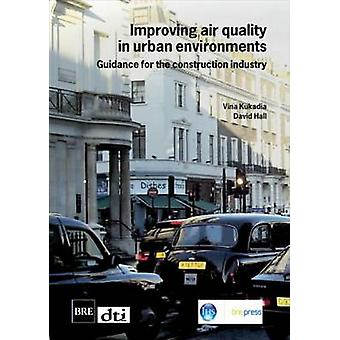Improving Air Quality in Urban Environments - Guidance for the Constru