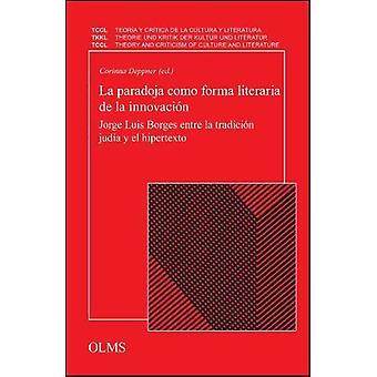 La paradoja como forma literaria de la innovacion - Jorge Luis Borges