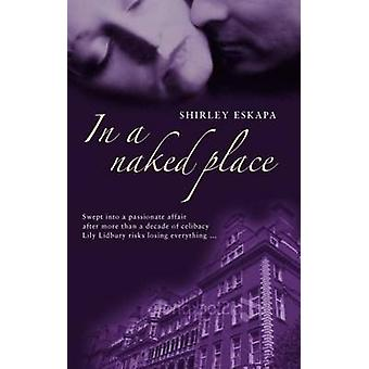 In a Naked Place by Shirley Eskapa - 9780704371798 Book
