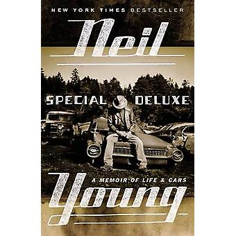 Special Deluxe - A Memoir of Life & Cars by Neil Young - 9780147516510