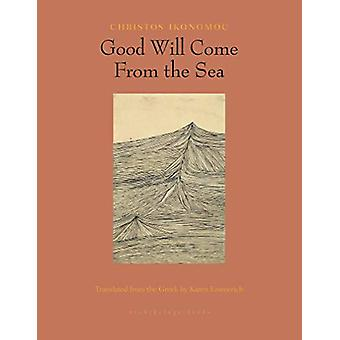 Good Will Come From The Sea by Christos Ikonomou - 9781939810212 Book