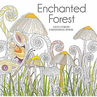 Enchanted Forest An AntiStress Colouring Book by Sara Muzio