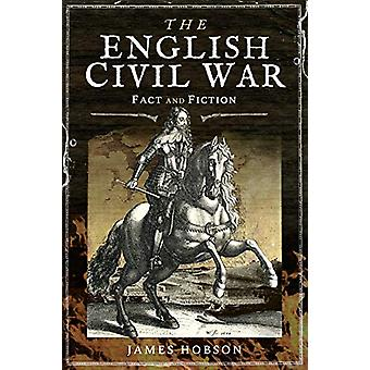The English Civil War - In Fact and Fiction by James Hobson - 97815267