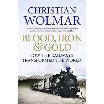 Sangre - hierro y oro - cómo los ferrocarriles transformaron el mundo (principal)