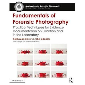 Fundamentals of Forensic Photography by Keith Mancini