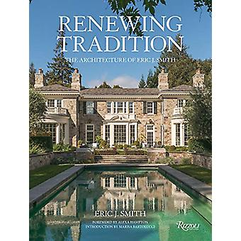 Renewing Tradition - The Architecture of Eric J. Smith by Eric J. Smit