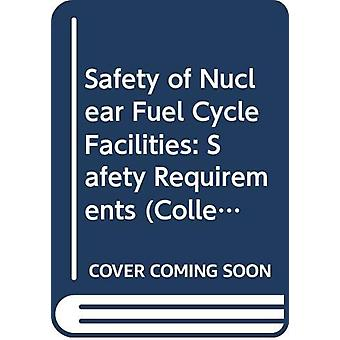 Safety of Nuclear Fuel Cycle Facilities - Safety Requirements by IAEA