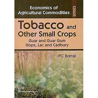 Tobacco and Other Small Crops - Guar and Guar Gum Hops - Lac and Cadbu