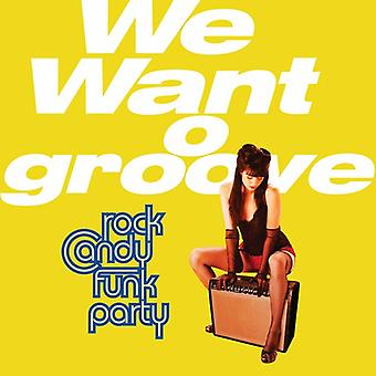 Rock Candy Funk Party - We Want to Groove [CD] USA import