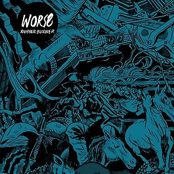 Worse - Rubber Burner [Vinyl] USA import