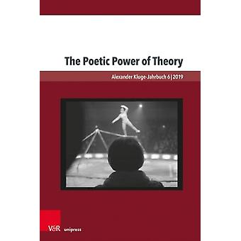 The Poetic Power of Theory by Edited by Richard Langston & Edited by Leslie Adelson