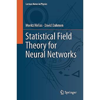 Statistical Field Theory for Neural Networks by Helias & MoritzDahmen & David