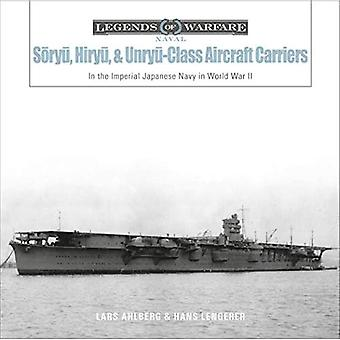 Soryu, Hiryu and Unryu-Class Aircraft Carriers: In the Imperial Japanese Navy during World War II
