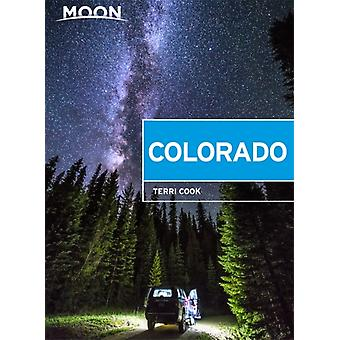 Moon Colorado Tenth Edition door Terri Cook