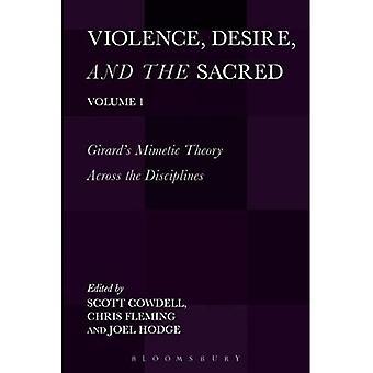 Violencia, deseo y lo sagrado, volumen 1: Girard'teoría mimética a través de las disciplinas - violencia, deseo y lo sagrado