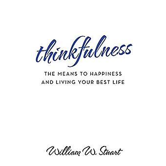 Thinkfulness - The Means to Happiness and Living Your Best Life by Wil