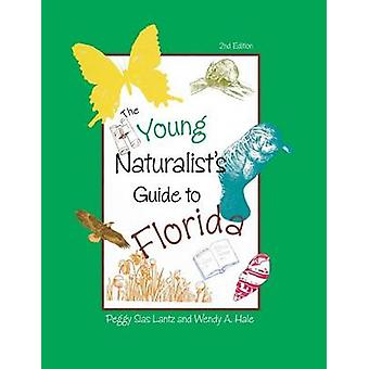 The Young Naturalist's Guide to Florida by Peggy Lantz - 978156164377