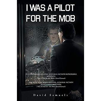 I Was a Pilot for the Mob by David Samuels - 9781634176538 Book