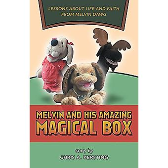 Melvin and His Amazing Magical Box - Lessons about Life and Faith from