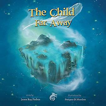 The Child Far Away by Jason Ray Forbus - 9788833461090 Book