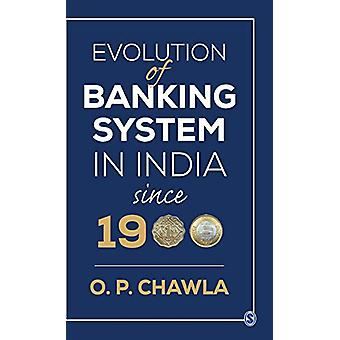 Evolution of Banking System in India since 1900 by O. P. Chawla - 978