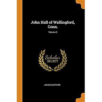 John Hall of Wallingford, Conn.; Volume 2