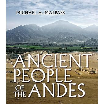 Ancient People of the Andes von Michael A. Malpass