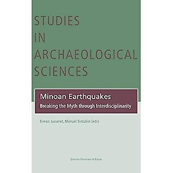 Tremblements de terre minoens : briser le mythe par l'interdisciplinarité (Études en sciences archéologiques)