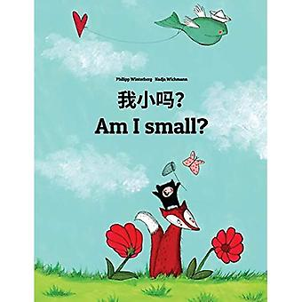 Wo Xiao Ma? Am I Small?: Chinese/Mandarin Chinese [simplified]-English: Children's Picture Book (Bilingual Edition)