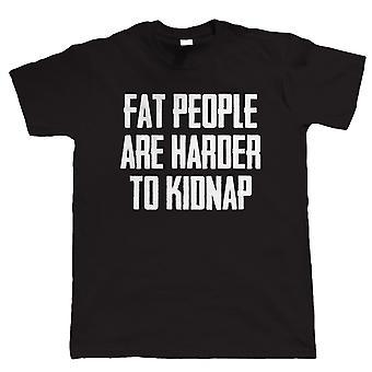 Fette Menschen sind schwieriger zu entführen, lustige Herren T Shirt - alle Größen inc 4XL 5XL