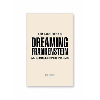 Dreaming Frankenstein (New edition) by Liz Lochhead - 9780954407513 B