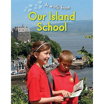 Our Island School by Deborah Chancellor - 9781445127453 Book