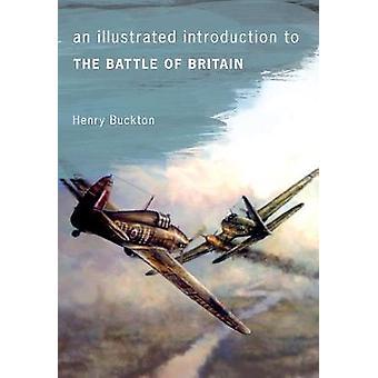 Een geïllustreerde inleiding tot de Battle of Britain door Henry Buckton