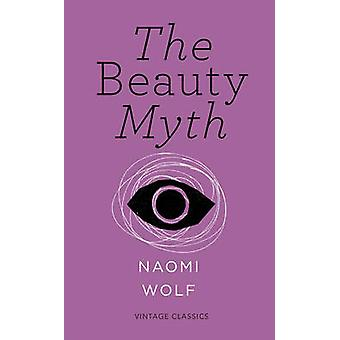 The Beauty Myth (Vintage Feminism Short Edition) - How Images of Beaut