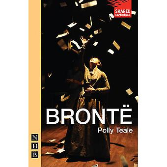 Bronte (New edition) by Polly Teale - 9781848421707 kirja