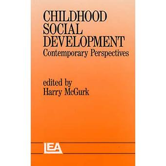 Childhood Social Development - Contemporary Perspectives by Harry McGu