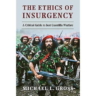 Etica dell'insurrezione di Michael L Gross