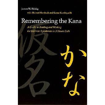 Remembering the Kana - A Guide to Reading and Writing the Japanese Syl