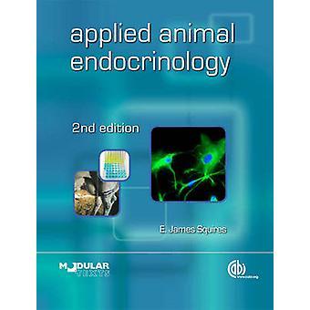 Toegepaste dierlijke Endocrinologie (2e herziene editie) door E.J. Squires -