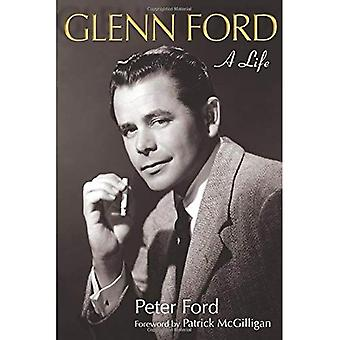 Glenn Ford: Une vie