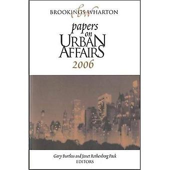 Brookings-Wharton Papers on Urban Affairs: 2006