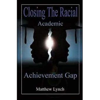 Minska klyftan ras akademiska prestationer
