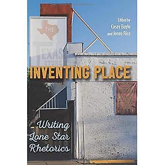 Inventing Place: Writing Lone Star Rhetorics
