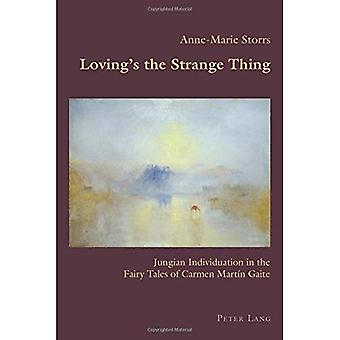 Loving's the Strange Thing:� Jungian Individuation in the Fairy Tales of Carmen Martin Gaite (Hispanic Studies: Culture and Ideas)