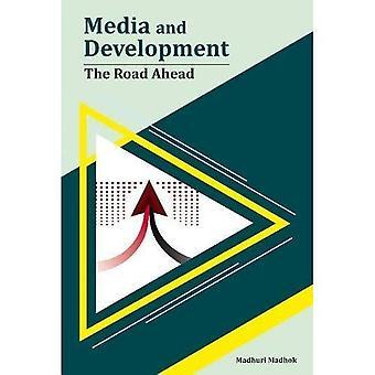 Media och utveckling: vägen framåt