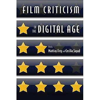 Film kritik i den digitale tidsalder af Mattias Frey - Cecilia Sayad - G