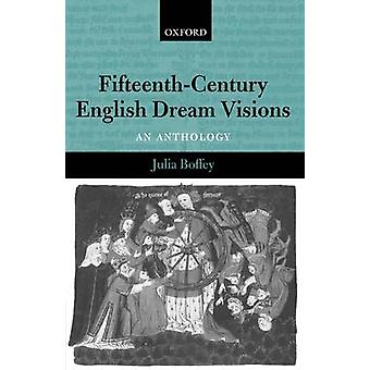 FifteenthCentury English Dream Visions An Anthology by Boffey & Julia