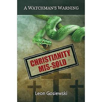 Christendom Missold een Watchmans waarschuwing door Gosiewski & Leon