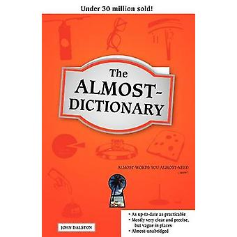 The AlmostDictionary by Dalston & John